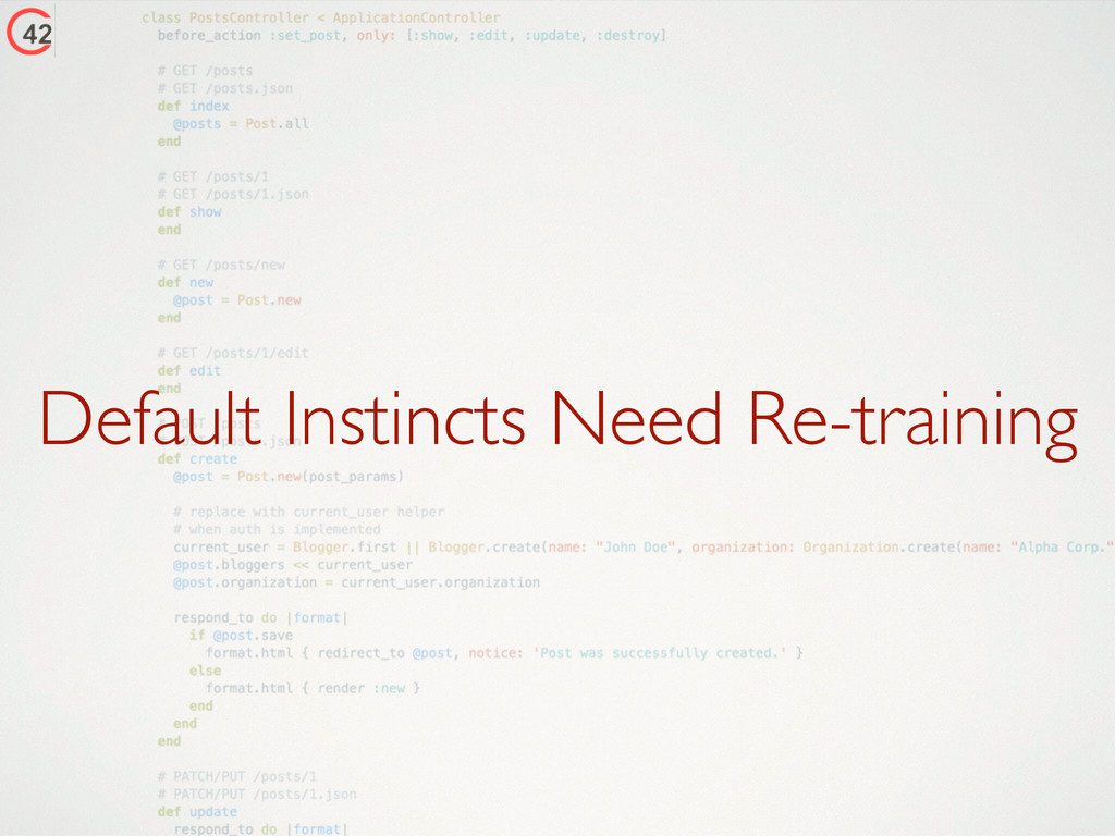 Default Instincts Need Re-training