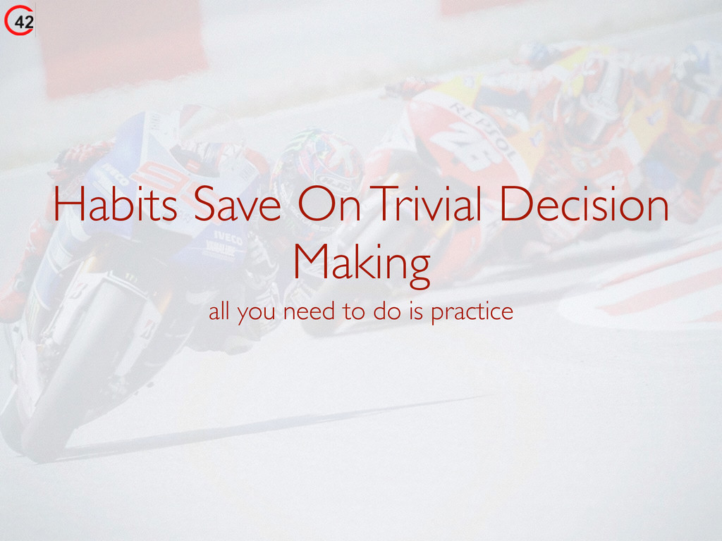 Habits Save On Trivial Decision Making all you ...