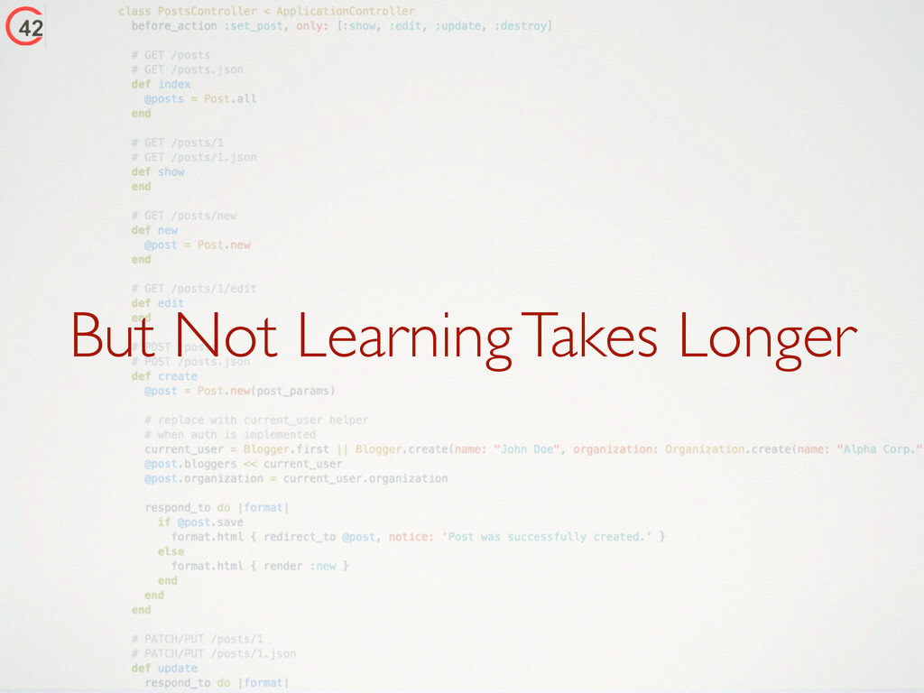 But Not Learning Takes Longer