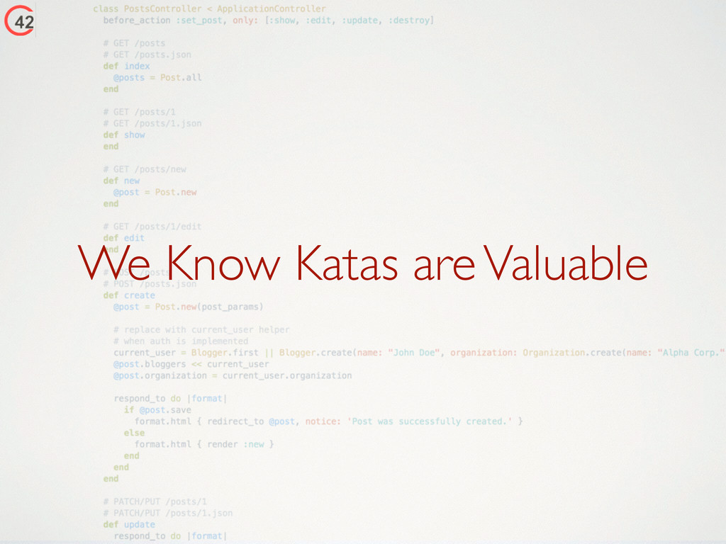 We Know Katas are Valuable