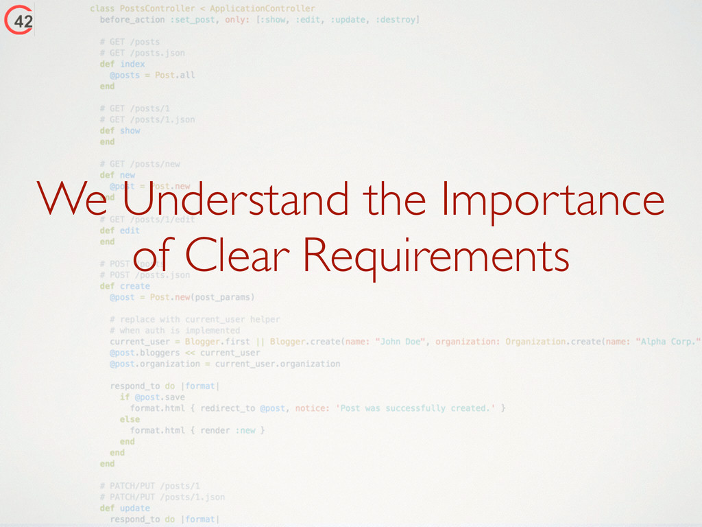 We Understand the Importance of Clear Requireme...