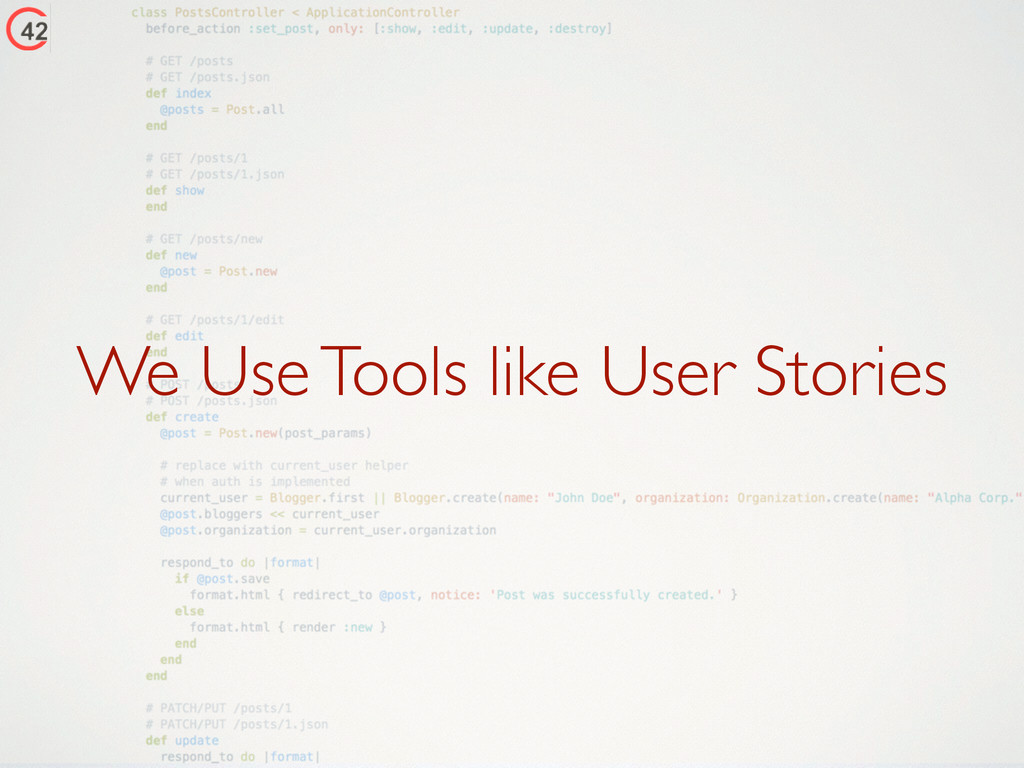 We Use Tools like User Stories