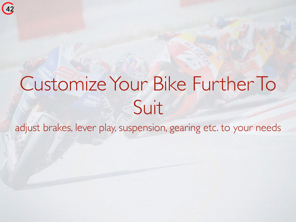 Customize Your Bike Further To Suit adjust brak...