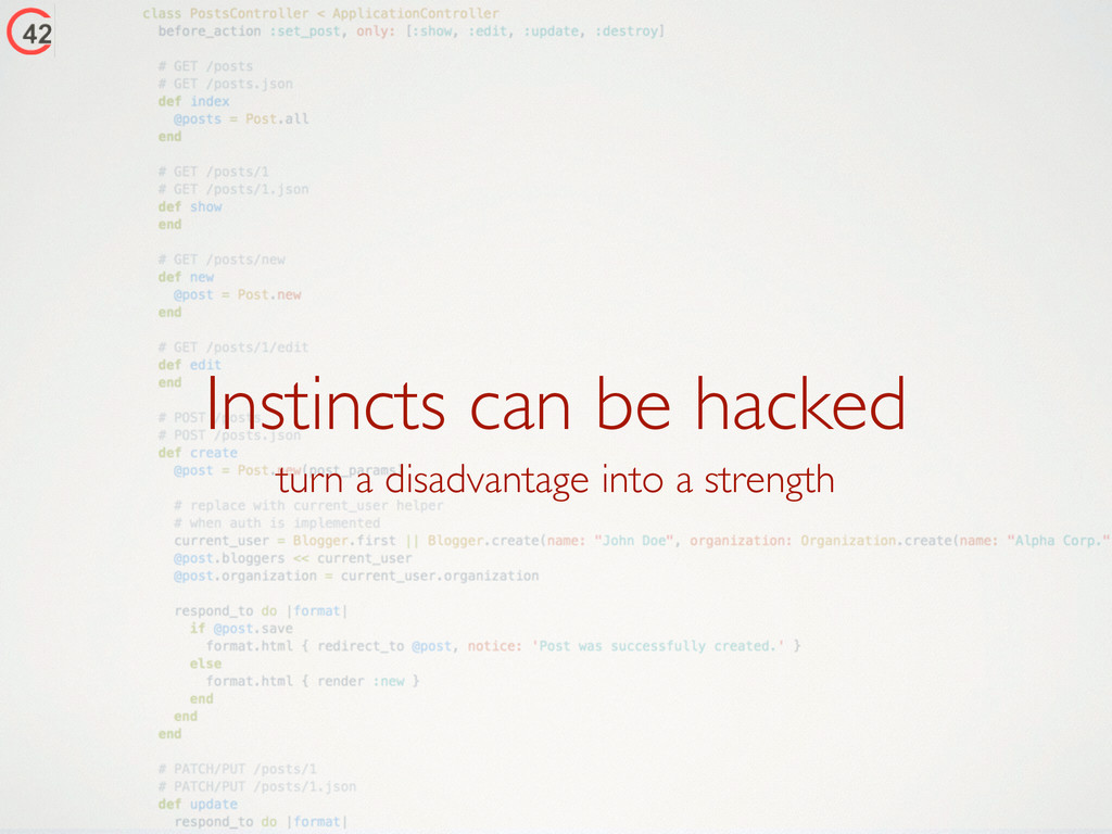 Instincts can be hacked turn a disadvantage int...