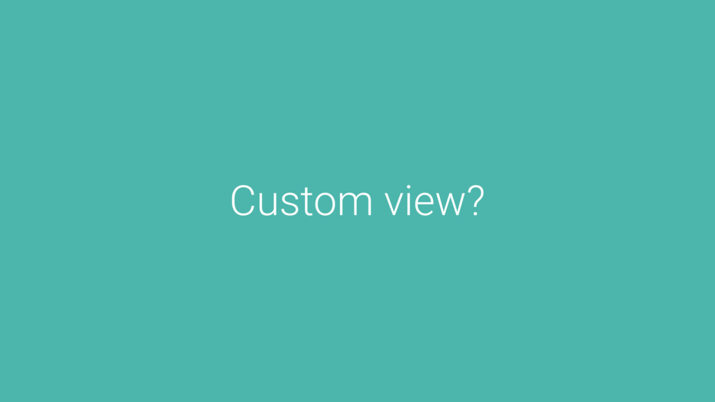 Custom view?