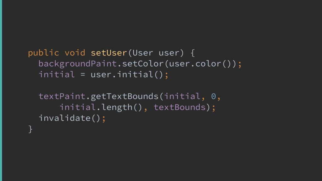 public void setUser(User user) { backgroundPain...