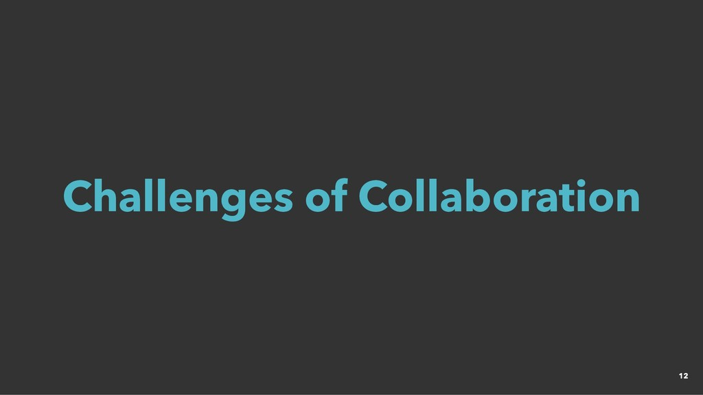 Challenges of Collaboration Challenges of Colla...