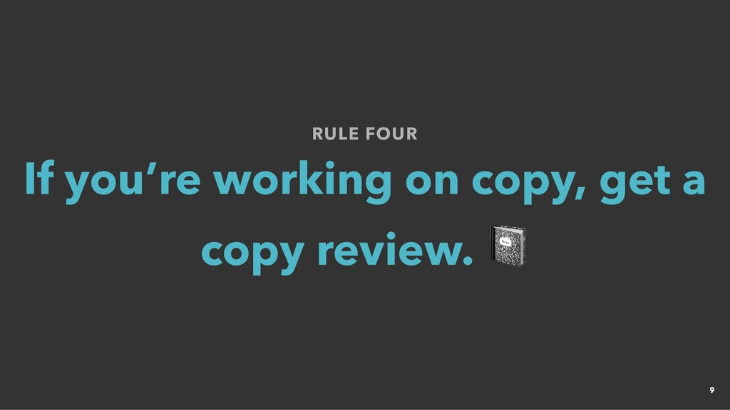 RULE FOUR RULE FOUR If you're working on copy, ...