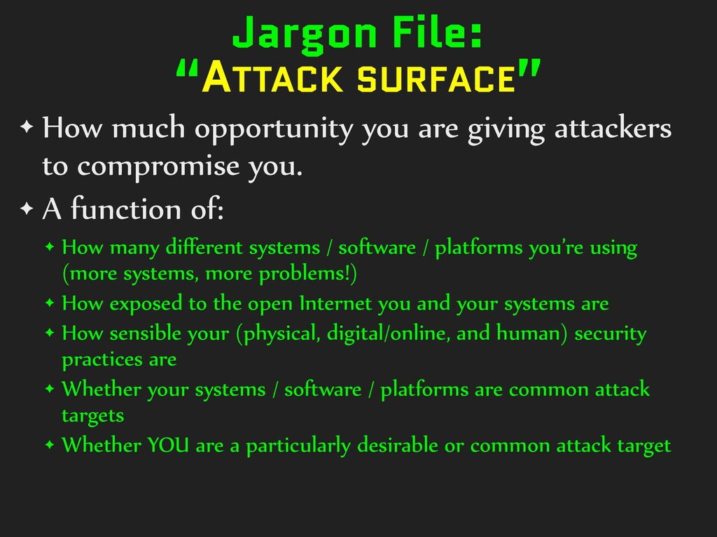 """Jargon File:   """"ATTACK SURFACE"""" ✦ How much oppo..."""