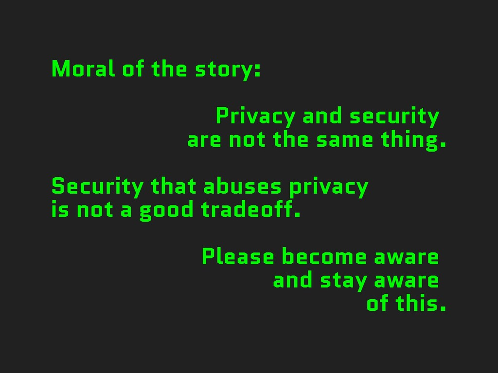 Moral of the story:   Privacy and security   ar...