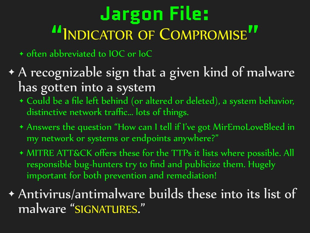"""Jargon File:   """"INDICATOR OF COMPROMISE"""" ✦ ofte..."""