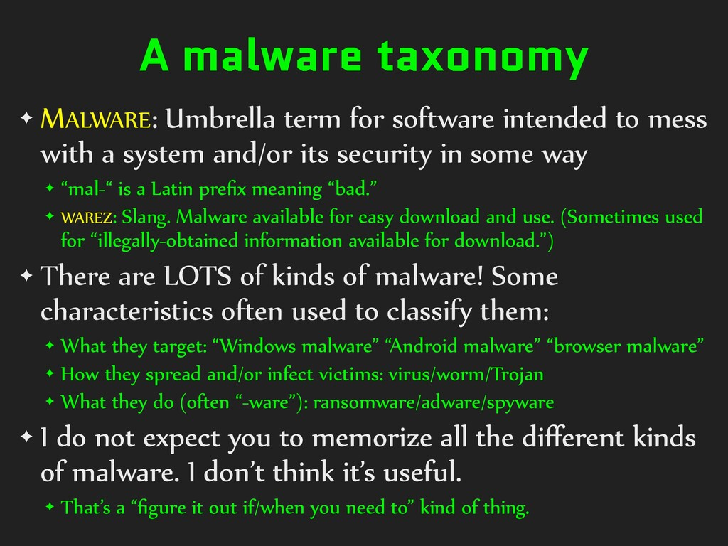 A malware taxonomy ✦ MALWARE: Umbrella term for...