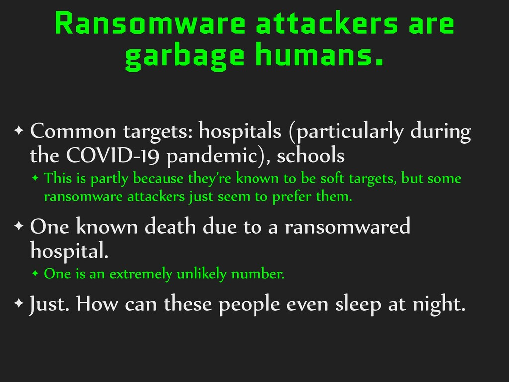 Ransomware attackers are garbage humans. ✦ Comm...
