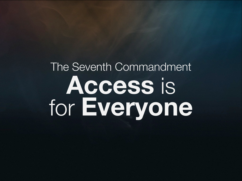 The Seventh Commandment Access is for Everyone