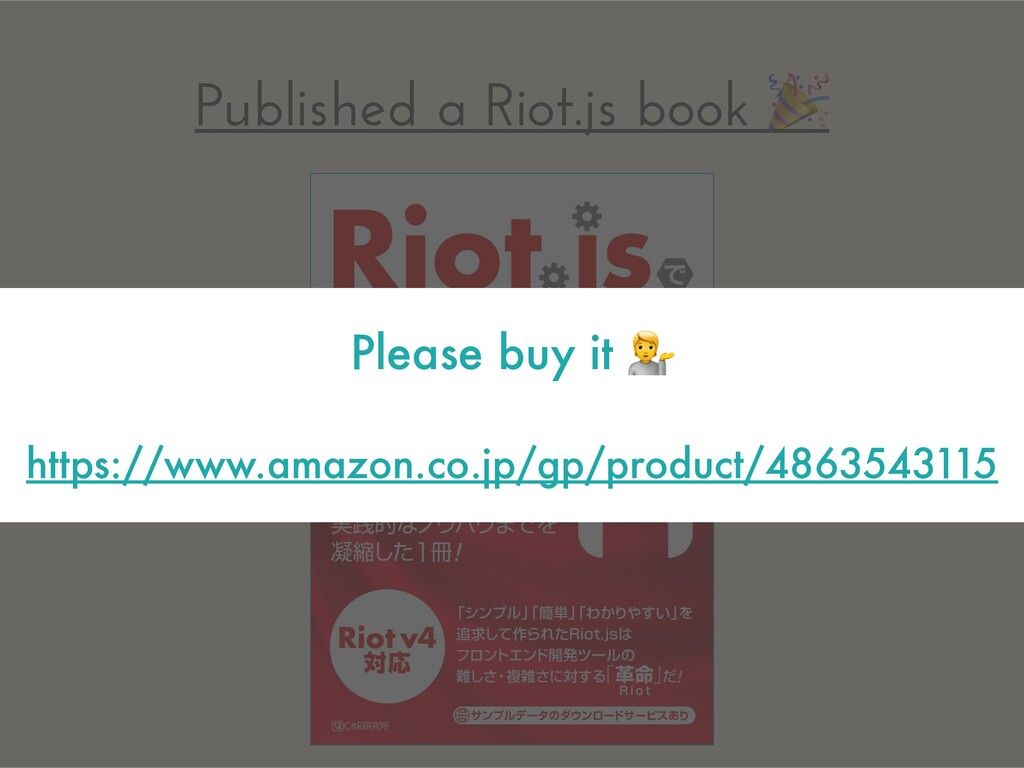Published a Riot.js book  Please buy it  https:...