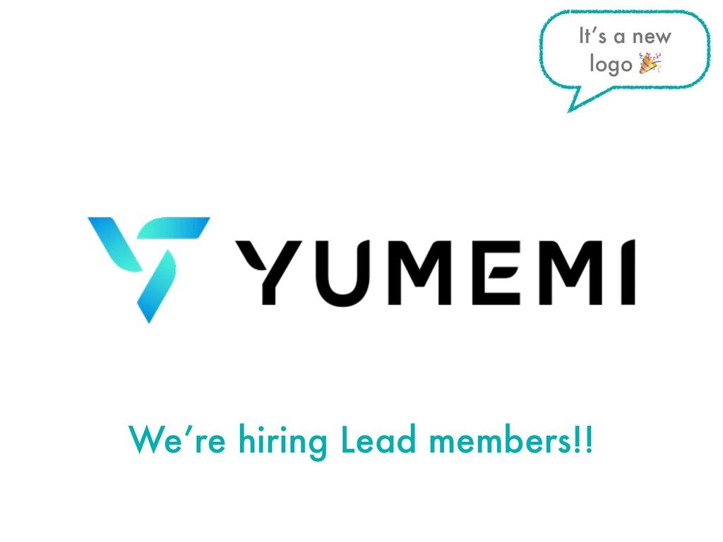 We're hiring Lead members!! It's a new logo