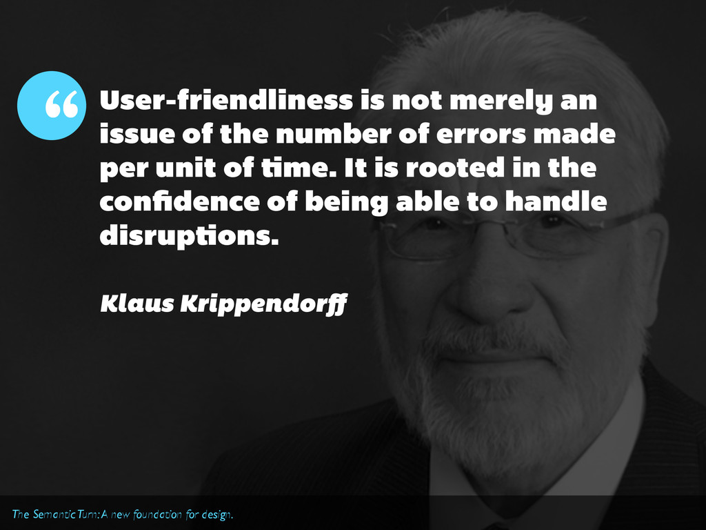 User-friendliness is not merely an issue of the...