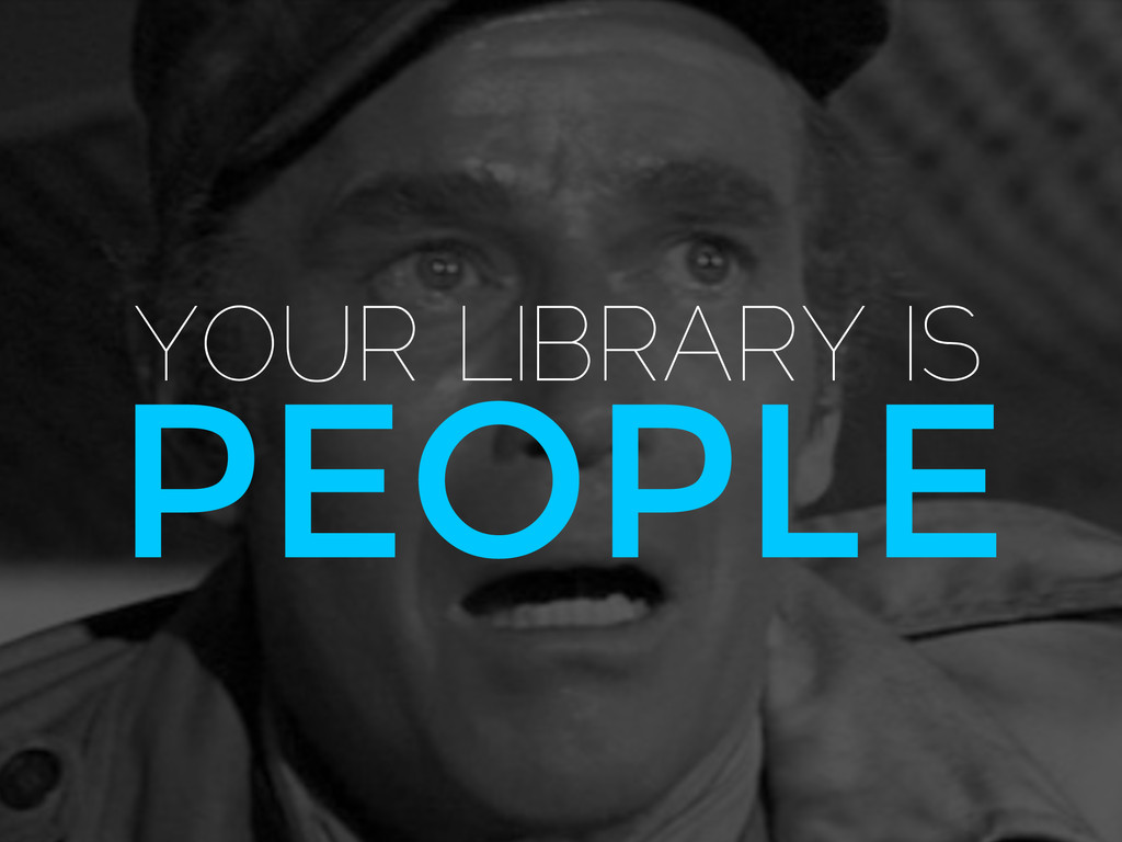 PEOPLE YOUR LIBRARY IS