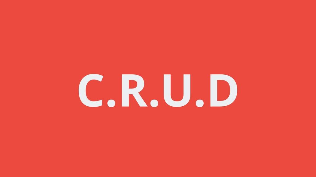 C.R.U.D