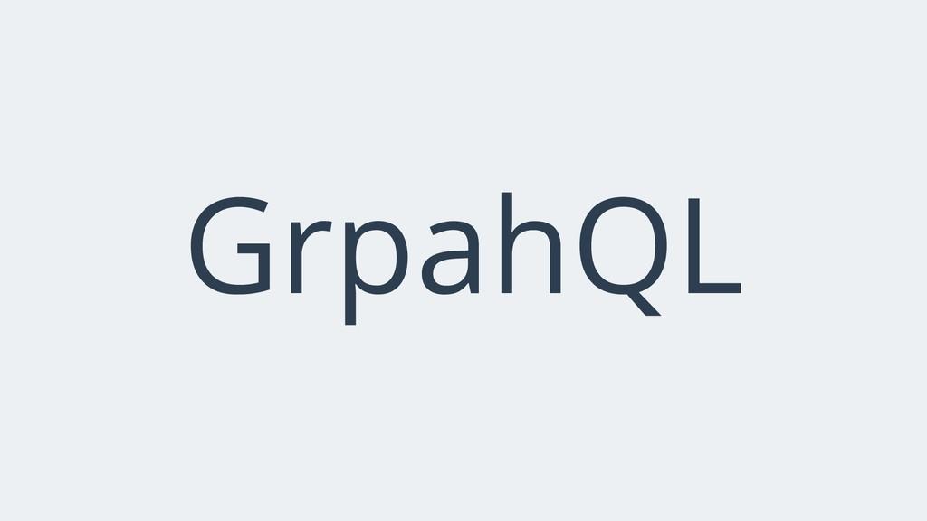 GrpahQL