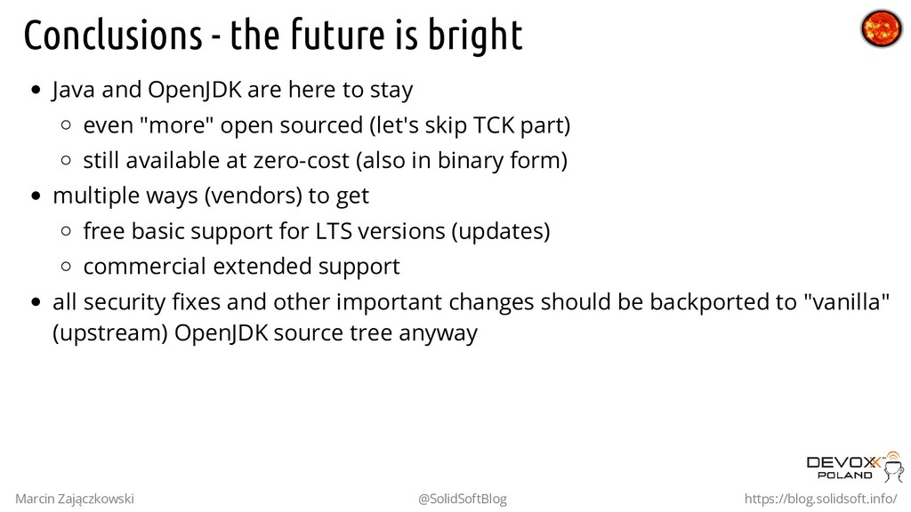 Conclusions - the future is bright Java and Ope...