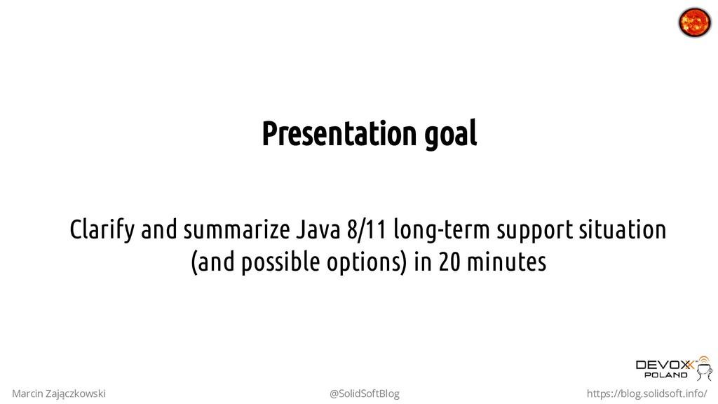 Presentation goal Clarify and summarize Java 8/...