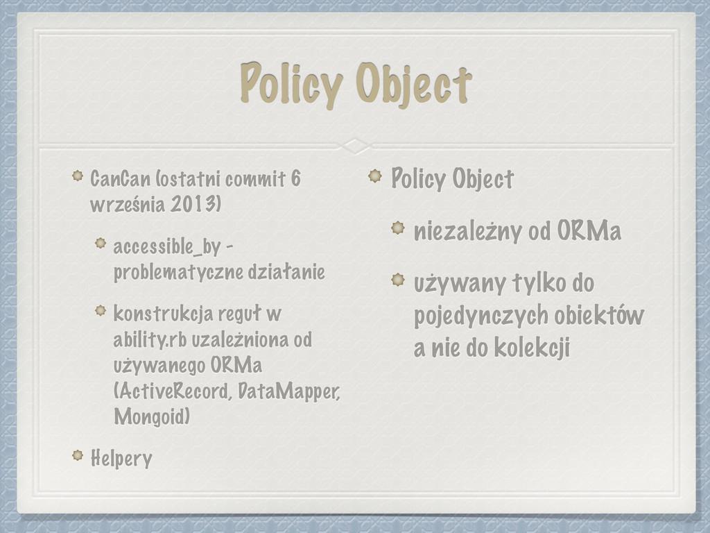 Policy Object CanCan (ostatni commit 6 września...