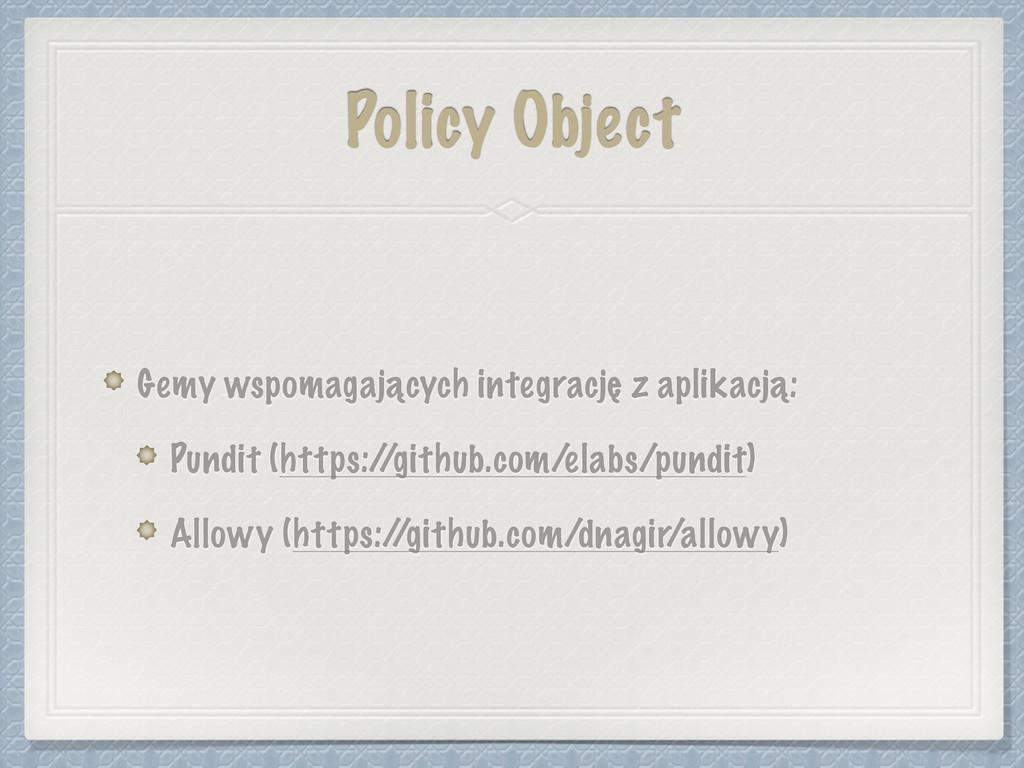 Policy Object Gemy wspomagających integrację z ...