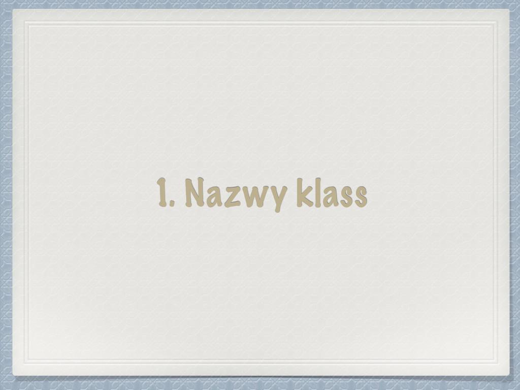 1. Nazwy klass