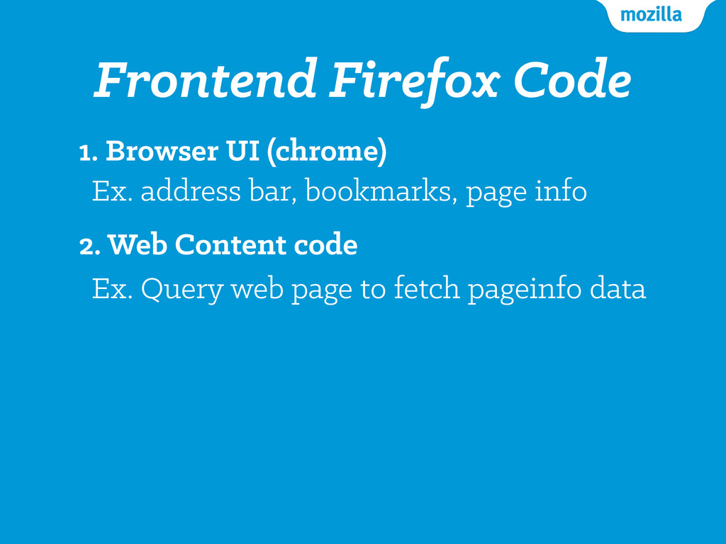 Frontend Firefox Code 1. Browser UI (chrome) Ex...