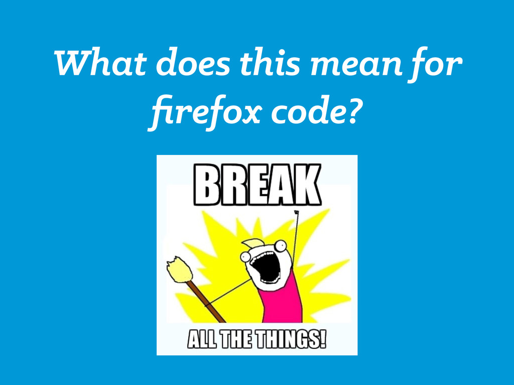 What does this mean for firefox code?