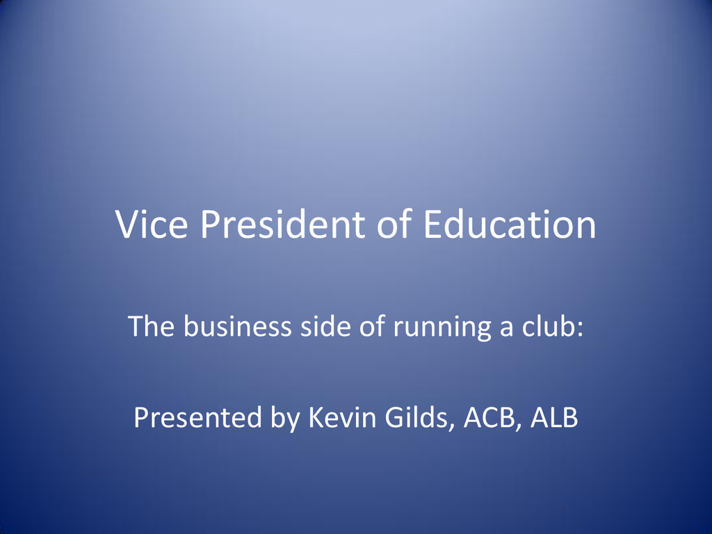 Vice President of Education The business side o...