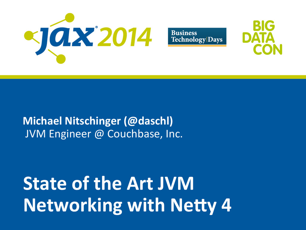 Michael Nitschinger (@daschl)   JVM...