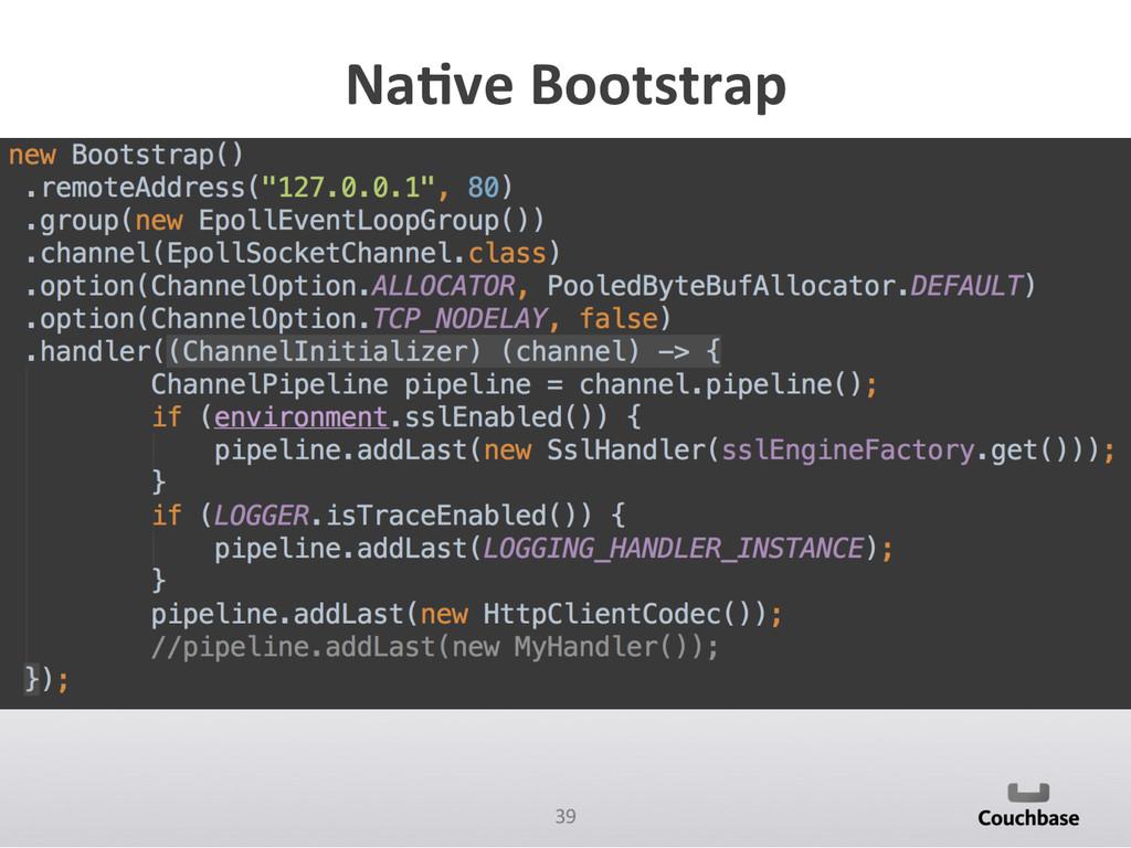 39  Na@ve Bootstrap