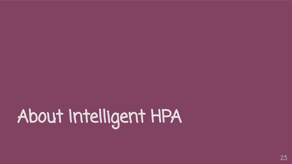 About Intelligent HPA 23