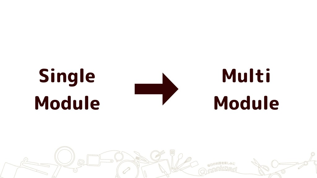 Single Module Multi Module