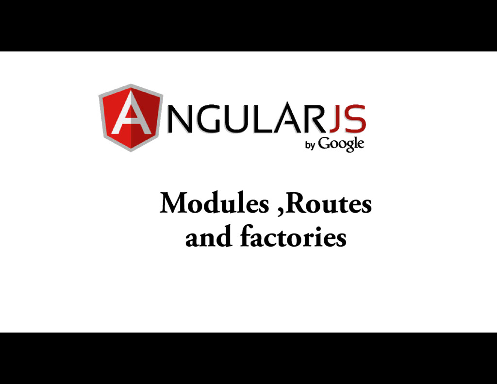 Modules ,Routes and factories