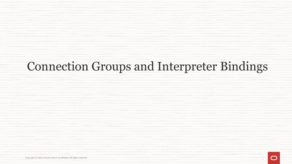 Connection Groups and Interpreter Bindings Copy...