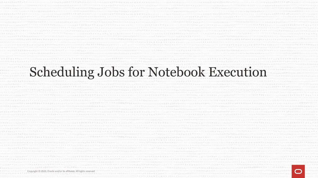Scheduling Jobs for Notebook Execution Copyrigh...