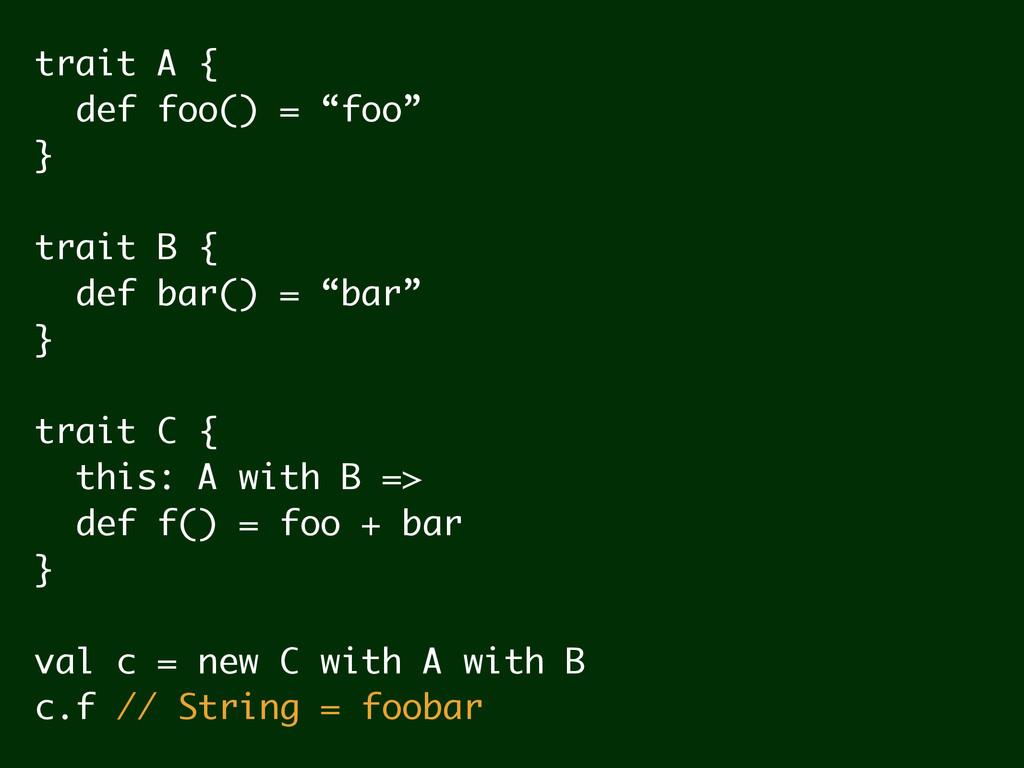 """trait A { def foo() = """"foo"""" } ! trait B { def b..."""