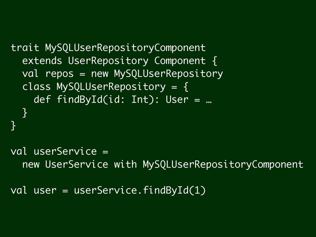 trait MySQLUserRepositoryComponent extends User...