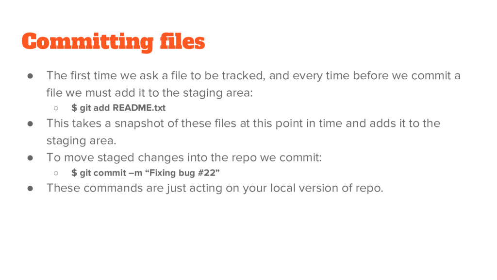 Committing files ● The first time we ask a file...