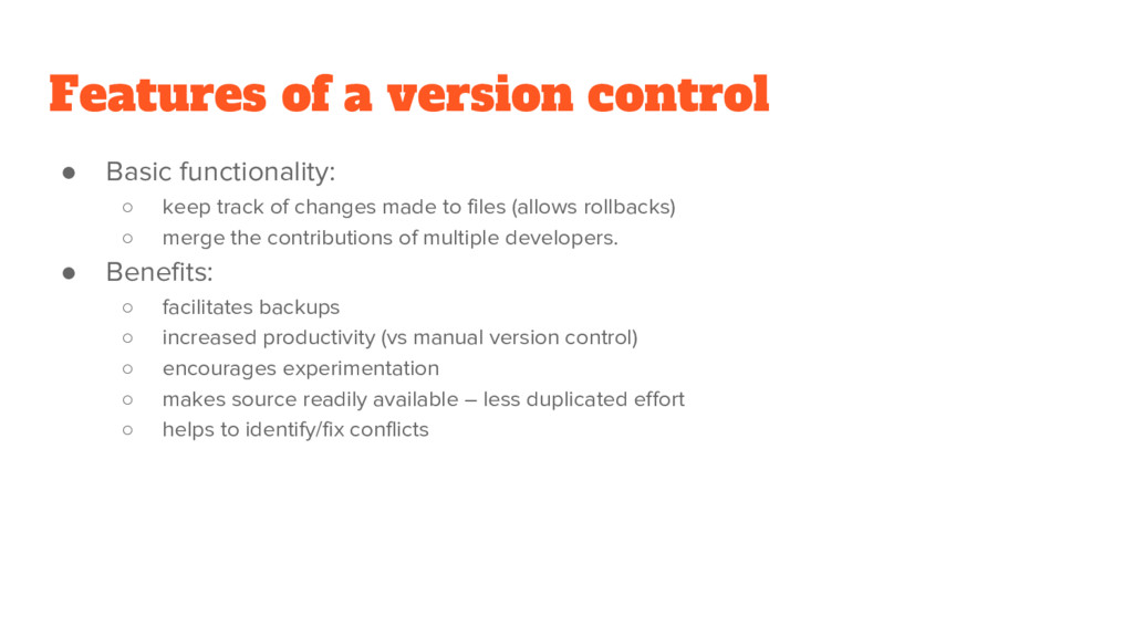 Features of a version control ● Basic functiona...