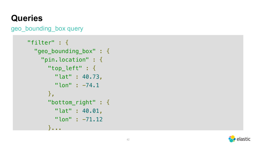 """Queries geo_bounding_box query 42 """"filter"""" : { ..."""