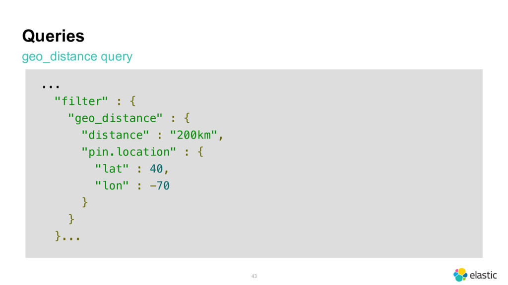"""Queries geo_distance query 43 ... """"filter"""" : { ..."""