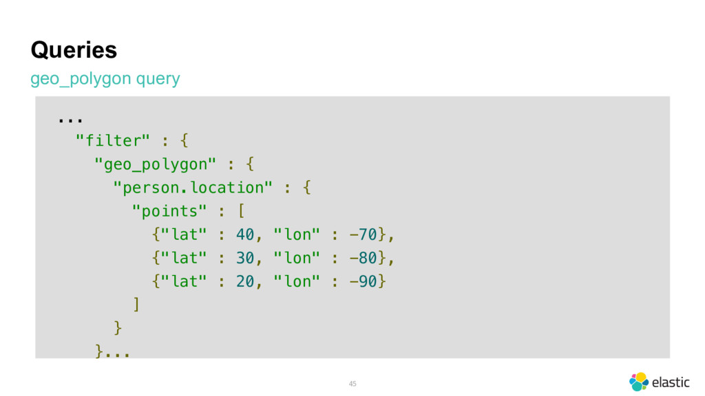 """Queries geo_polygon query 45 ... """"filter"""" : { """"..."""