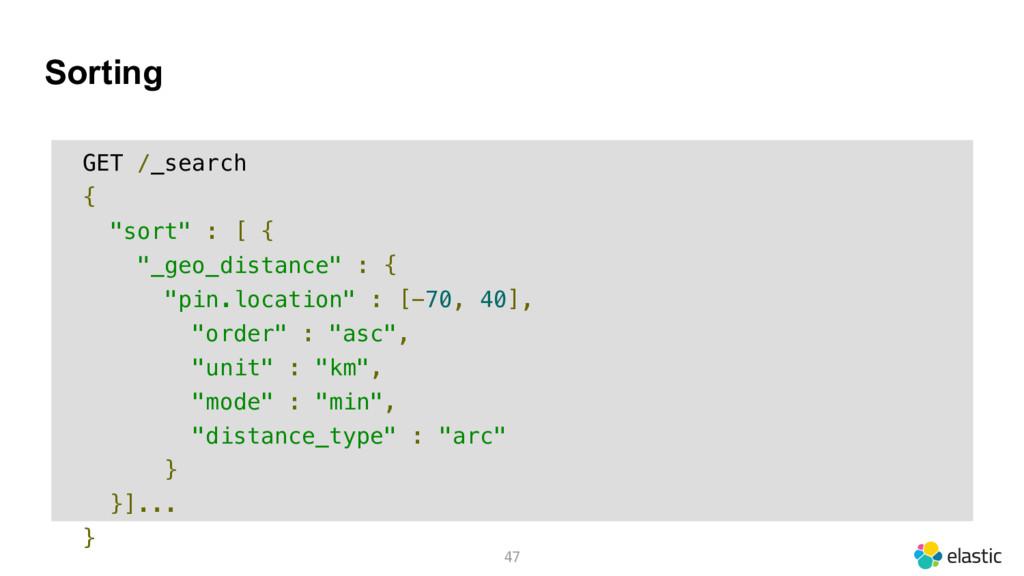 """Sorting 47 GET /_search { """"sort"""" : [ { """"_geo_di..."""