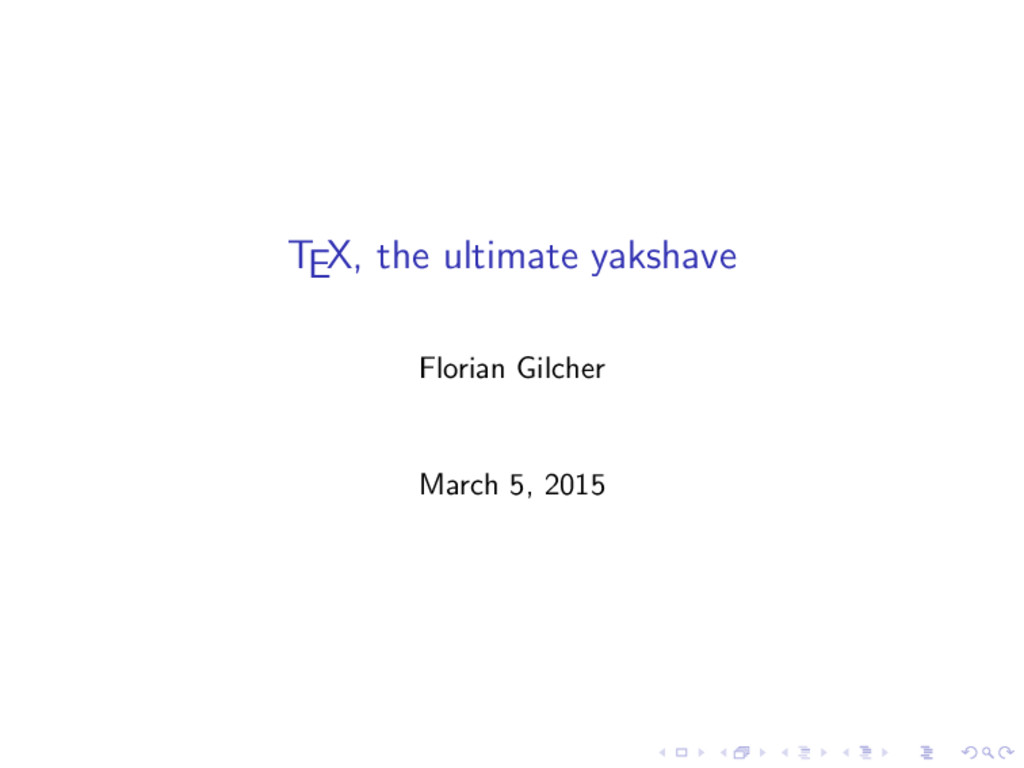 TEX, the ultimate yakshave Florian Gilcher Marc...