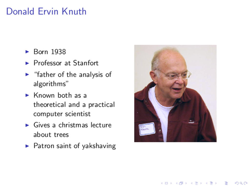 Donald Ervin Knuth Born 1938 Professor at Stanf...