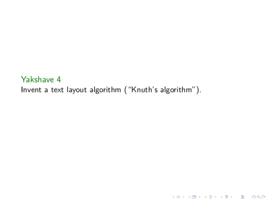 """Yakshave 4 Invent a text layout algorithm (""""Knu..."""